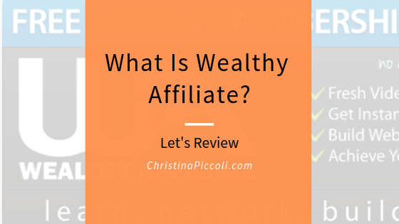 What is Wealthy Affiliate? Let's Review