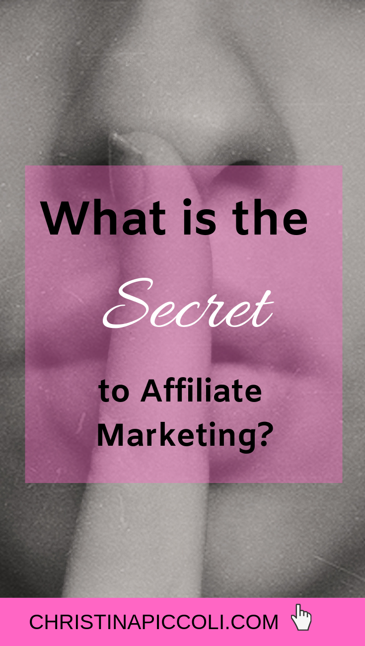 What is the Secret to Affiliate Marketing