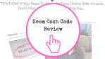 Ecom Cash Code Review