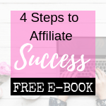 4 Steps to Affiliate Success Free E-book
