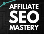 Affiliate SEO Mastery