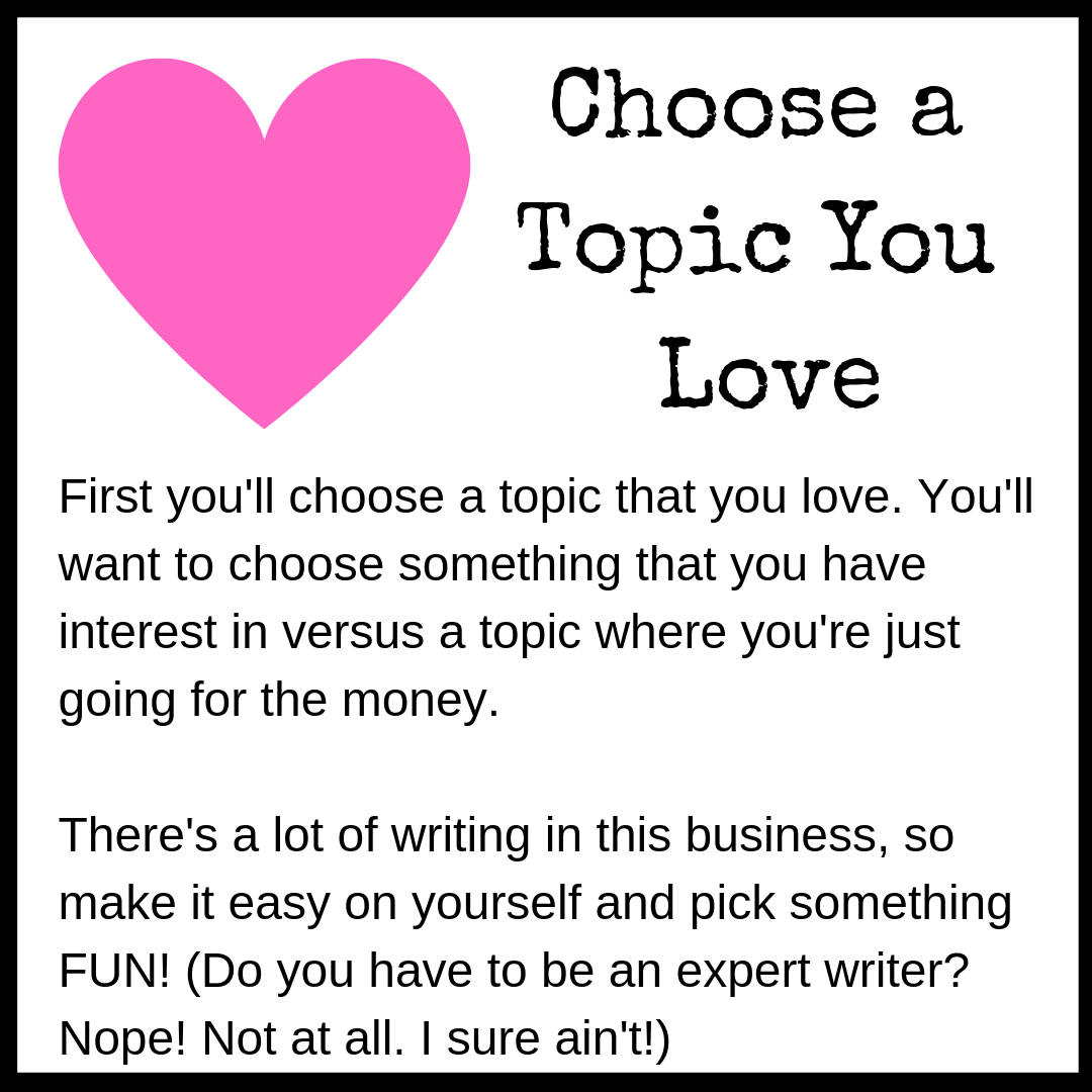 Choose a Topic You Love