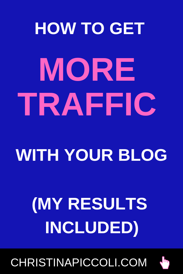 How to Get More Traffic with Your Blog Pin