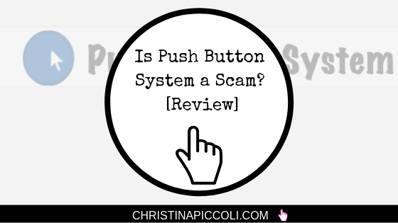 Is Push Button System a Scam?